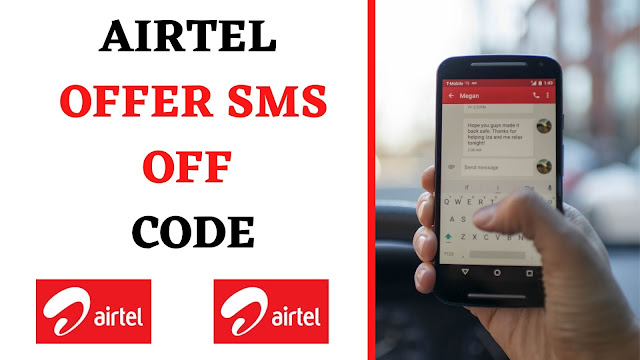Airtel Offer SMS Off Code - How To Stop Airtel Promotional Offer SMS