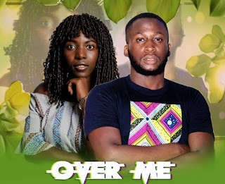 Dennis Kuwani Ft.Deborah Overcomer – Over Me | Mp3 Download [New Song]
