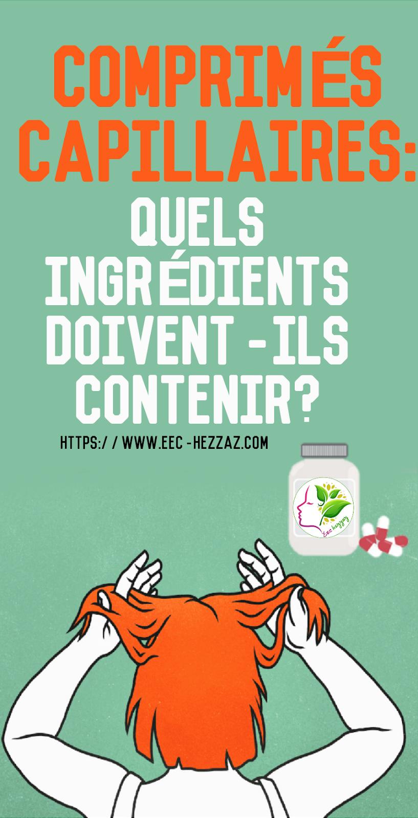 Comprimés capillaires: quels ingrédients doivent-ils contenir?