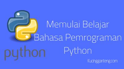 Memulai Belajar Bahasa Pemrograman Python