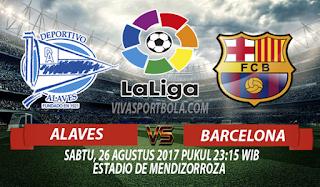Prediksi Alaves vs Barcelona 26 Agustus 2017