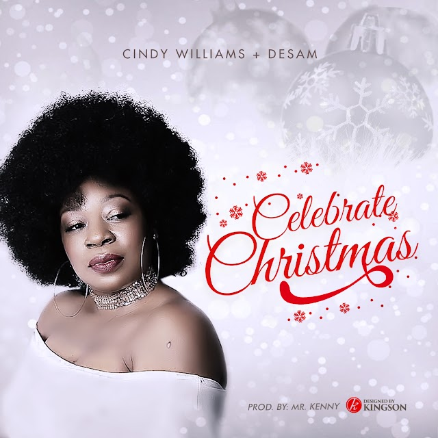 MUSIC: CINDY WILLIAMS X DESAM - CELEBRATE CHRISTMAS
