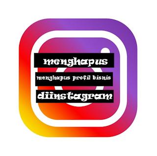 Cara Menghapus Profil Bisnis Akun Instagram