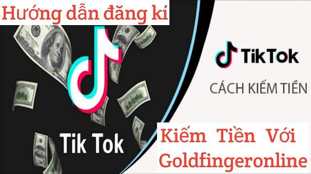 Goldfinger online là gì? Kiếm tiền Goldfinger như thế nào?