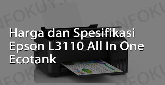 harga dan spesifikasi printer epson l3110 all in one ecotank