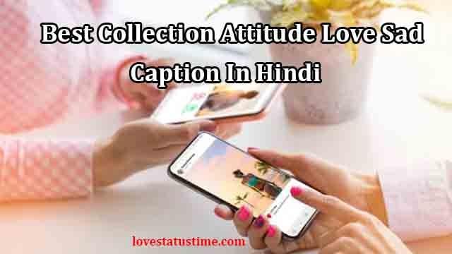 Caption In Hindi English Best Collection Attitude Love Sad