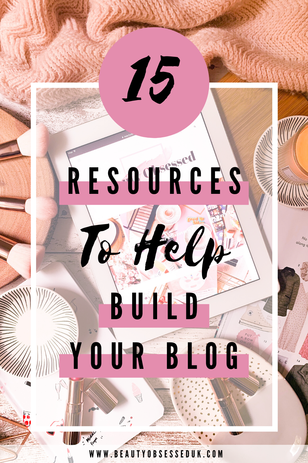 15 Resources To Help Build Your Blog