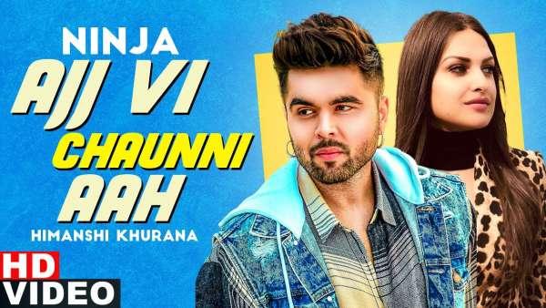 Ajj Vi Chaunni Aah Lyrics Ninja Ft Himanshi Khurana