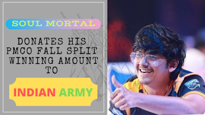 PMCO 2019 Runner UP | SOUL Mortal Donates Winning Amount to INDIAN Army!