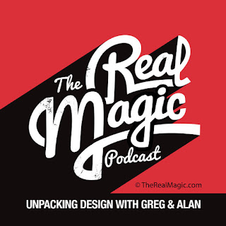 The Real Magic Podcast - Unpacking Design With Greg and Alan