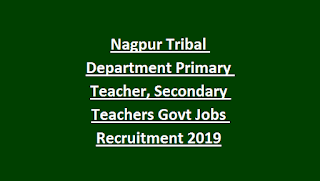 Nagpur Tribal Department Primary Teacher, Secondary Teachers Govt Jobs Recruitment 2019 Apply Online