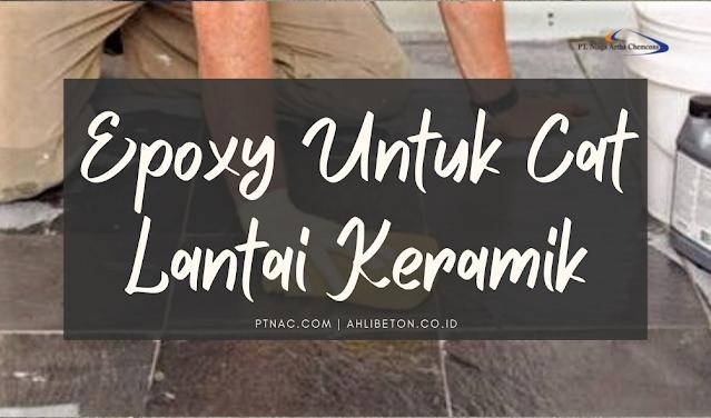 Epoxy Untuk Cat Lantai Keramik