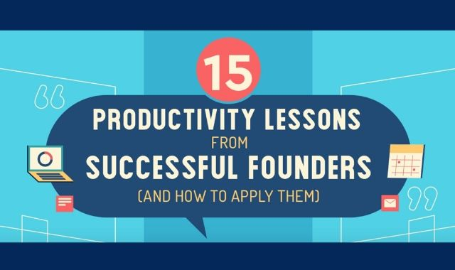 Successful Founders Give 15 Amazing Productivity Lessons