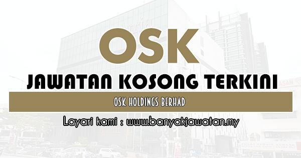 Jawatan Kosong 2020 di OSK Holdings Berhad