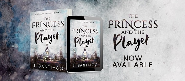 The Princess and the Player by J. Santiago Now Available