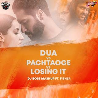 Dua vs Pachtaoge vs Loosing it (Mashup) - DJ Bose Ft. Fisher [NewDjsWorld.Com]
