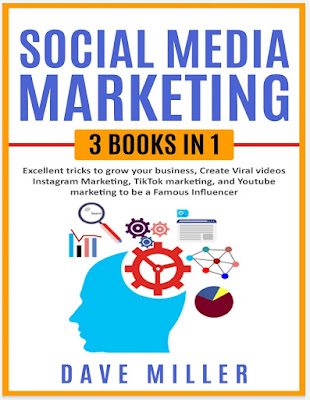 Social Media Marketing, 3 books in one: Excellent Tricks to Grow your business,Instagram Marketing to become a famous influencer,Tiktok and You Tube to make Viral Videos