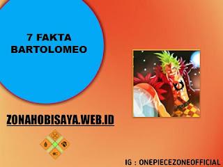 Fakta Bartolomeo One Piece