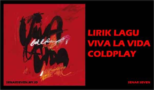 Lirik Lagu Viva La Vida, www.senarseven.my.id