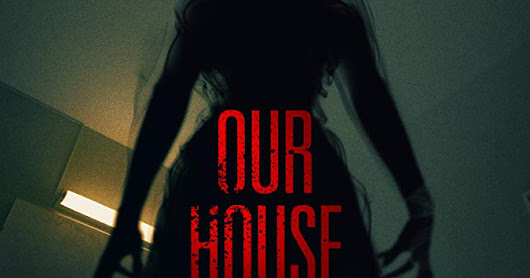 Our House - Movie Review