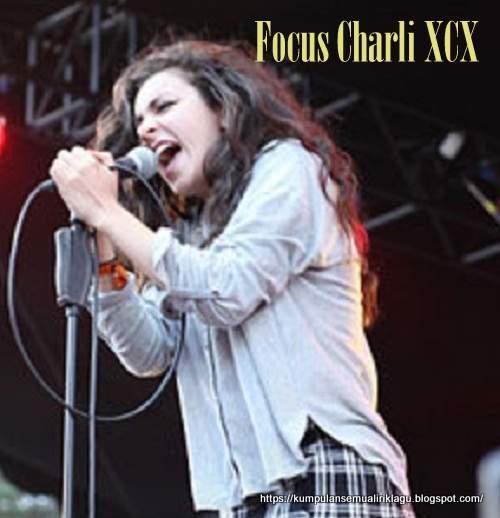 Lirik Focus Charli XCX