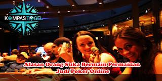 Alasan Orang Suka Bermain Permainan Judi Poker Online