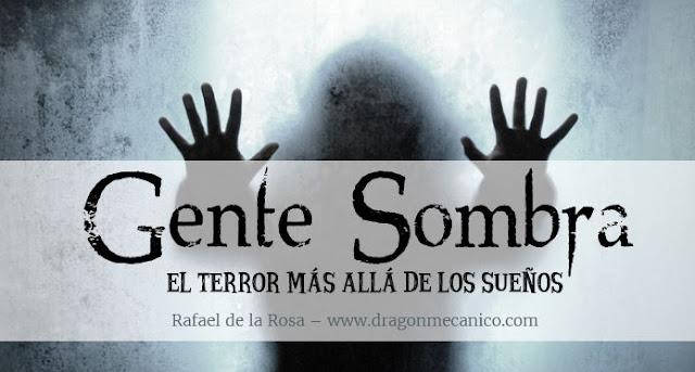 Gente sombra, el terror más allá de los sueños, Rafael de la Rosa