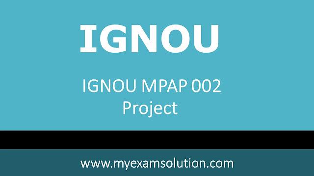 IGNOU MPAP 002 Project 2020-21