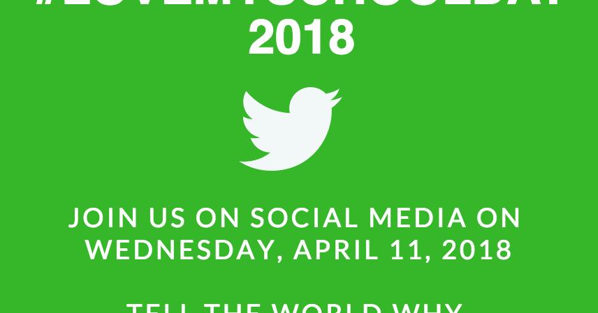 LeadLearner: #LoveMySchoolDay - Wednesday, April 11, 2018