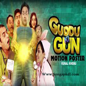 Guddu Ki Gun Songs.pk | Guddu Ki Gun movie songs | Guddu Ki Gun songs pk mp3 free download