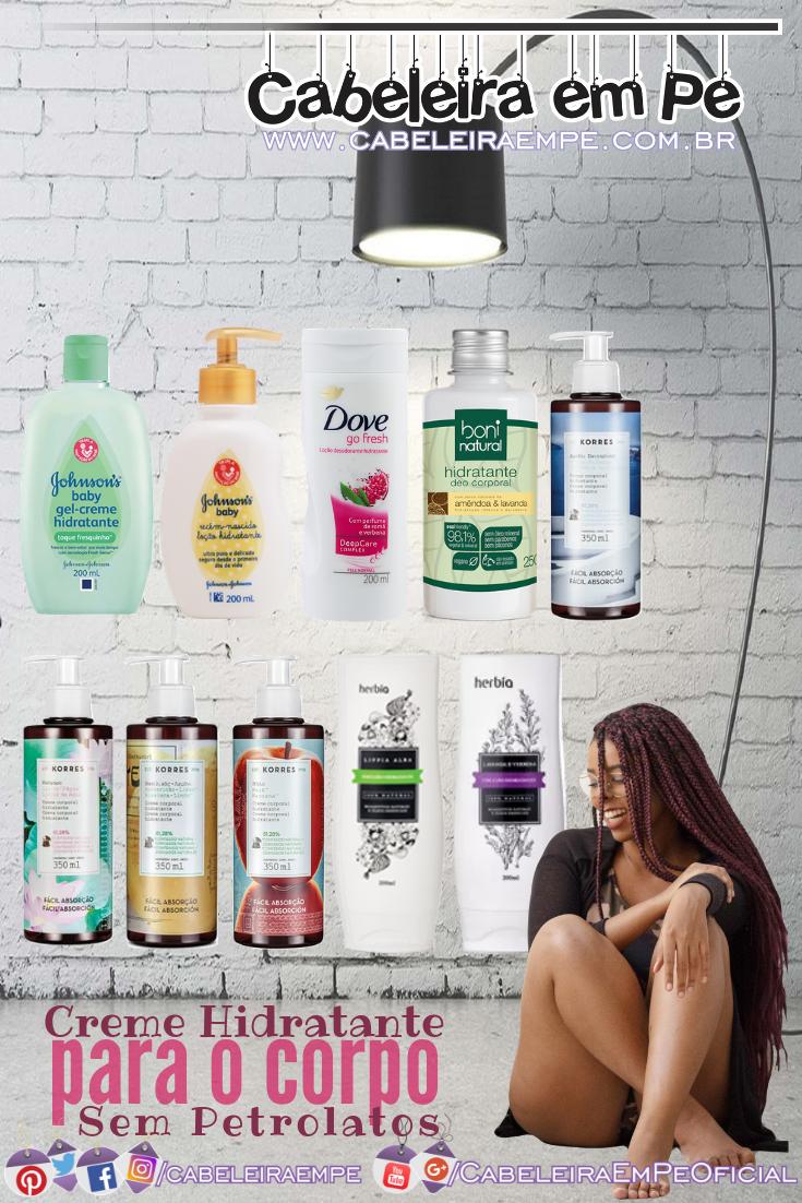 Cremes Hidratantes para o Corpo sem Petrolatos das marcas Johnson's Baby, Dove, Boni Natural, Korres e Herbia