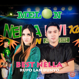 Kumpulan Lagu Melon Best Nella Kharisma - Rupo Lan Dunyo