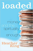 LOADED: MONEY AND THE SPIRITUALITY OF ENOUGH