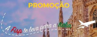 Promoção FISP 2018 Te Leva Para Itália