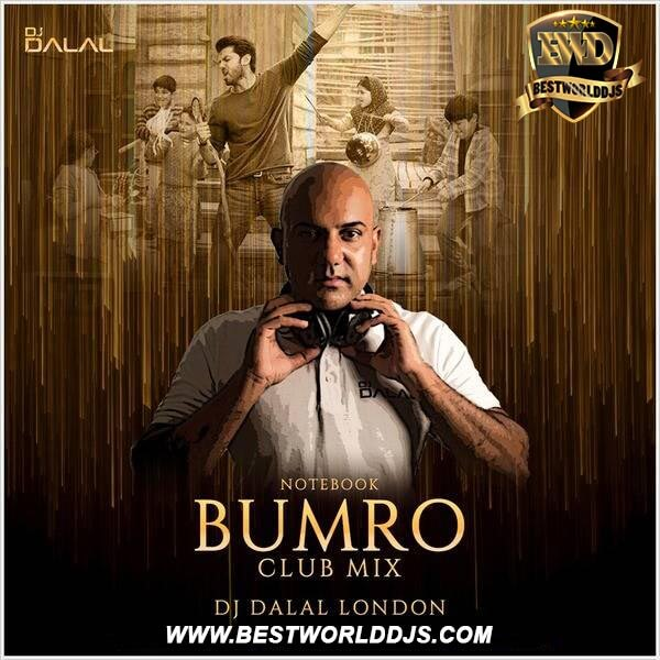 Bhumro (Remix) - Notebook - DJ Dalal London