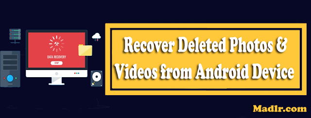 Recover Deleted Photos & Videos from Android Device