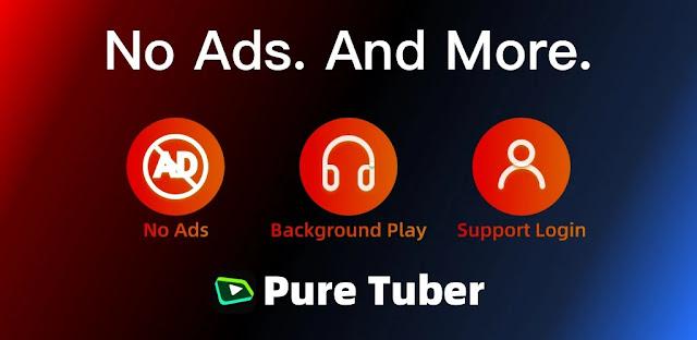 تحميل تطبيق Pure Tuber - No ADs Tube and Free Advanced Premium