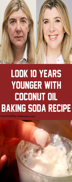 Look 10 Years Younger With Coconut Oil & Baking Soda Recipe