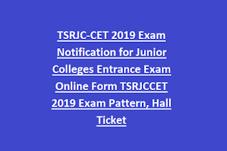 TSRJC-CET 2019 Exam Notification for Junior Colleges Entrance Exam Online Form TSRJCCET 2019 Exam Pattern, Hall Ticket
