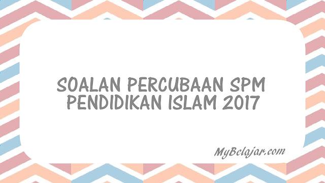 Soalan Percubaan SPM Pendidikan Islam 2017