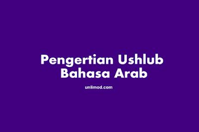 Pengertian Ushlub - Bahasa Arab