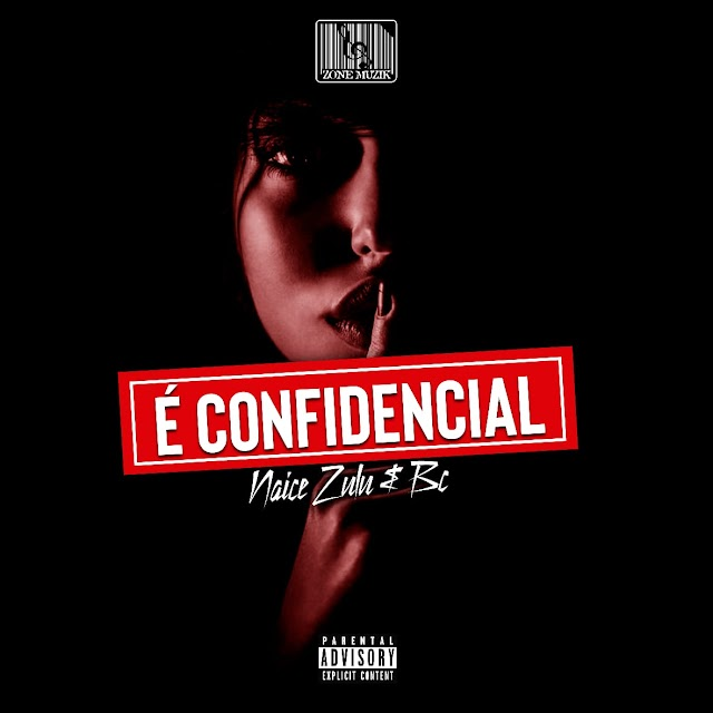 Naice Zulu & BC - É confidencial (Álbum) [Download] mp3