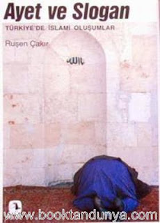 Ruşen Çakır - Ayet ve Slogan (Türkiye'de İslami Oluşumlar)
