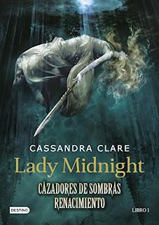Lady Midnight, [Cazadores de Sombras Renacimiento], Cassandra Clare