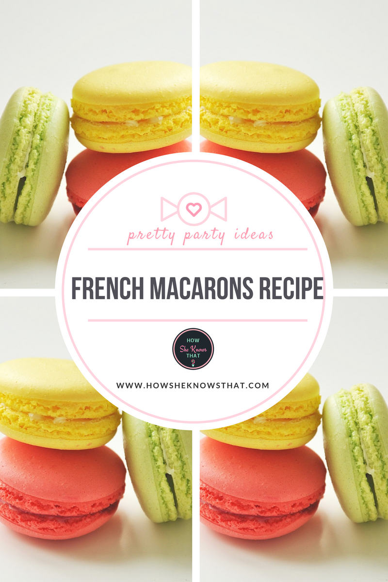 FRENCH MACARONS RECIPE - www.howsheknowsthat.com - recipe, sweets, desserts, french macarons