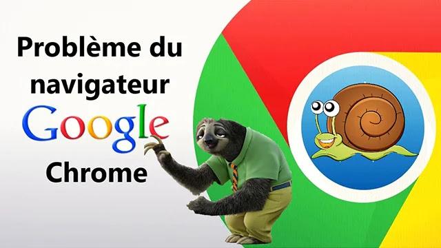 Comment résoudre le problème du navigateur Google Chrome lent windows 10 ?