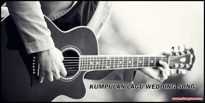 Kumpulan Lagu Pernikahan/Wedding Song Popular Lengkap