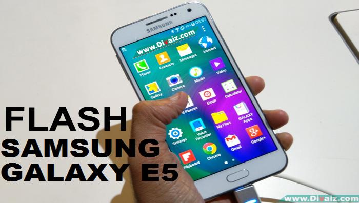 Cara Flash Samsung Galaxy E5