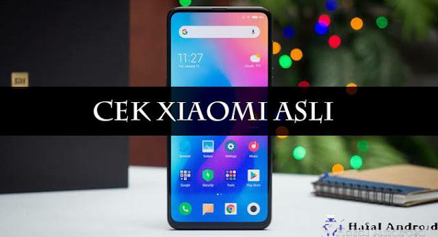 √ [TERAKURAT] 4+ Cara Cek Xiaomi Asli Semua Tipe