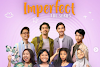 Nonton Imperfect The Series Full Episode, Link Streaming di Sini